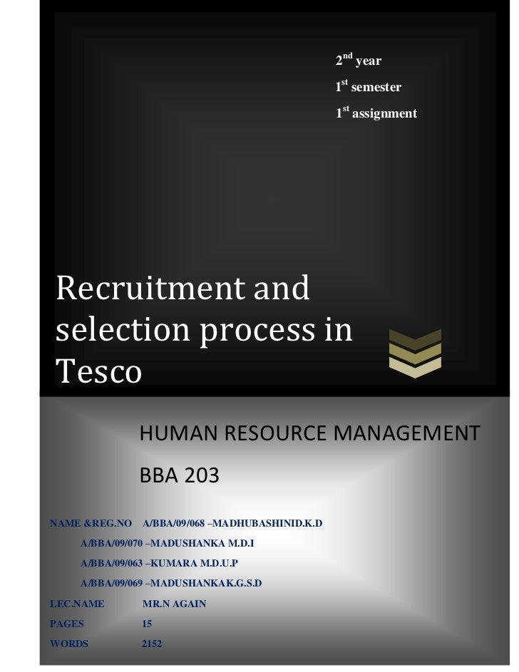 recruitment and selection at tesco The cii's recruitment and selection policy is designed to ensure that we select the best possible candidate for the job, on the basis of their relevant merits and abilities as measured against the requirements of the job.