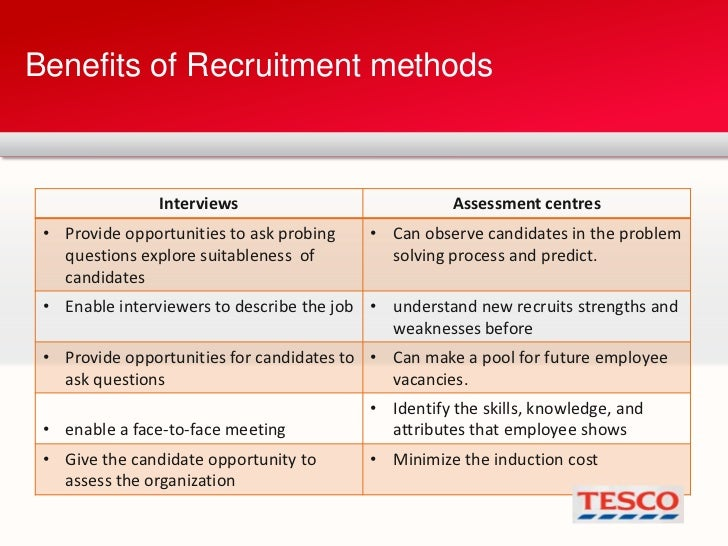 recruitment and selection at tesco answer Recruitment, selection and retention procedures for tesco:  tesco recruitment and selection process: tesco is the biggest private sector employer in the uk the company has more than 360,000 employees worldwide  we're here to answer any questions you have about our services part of all answers ltd services essay writing service.