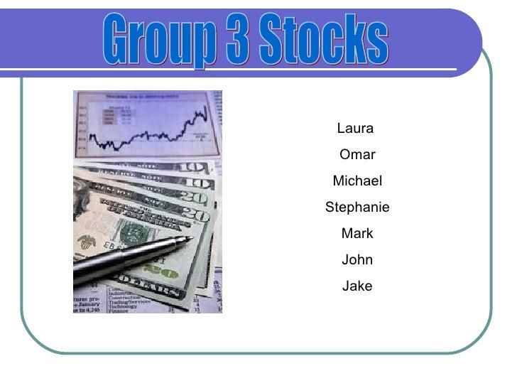 Group 3 Stocks Laura  Omar Michael Stephanie Mark John Jake