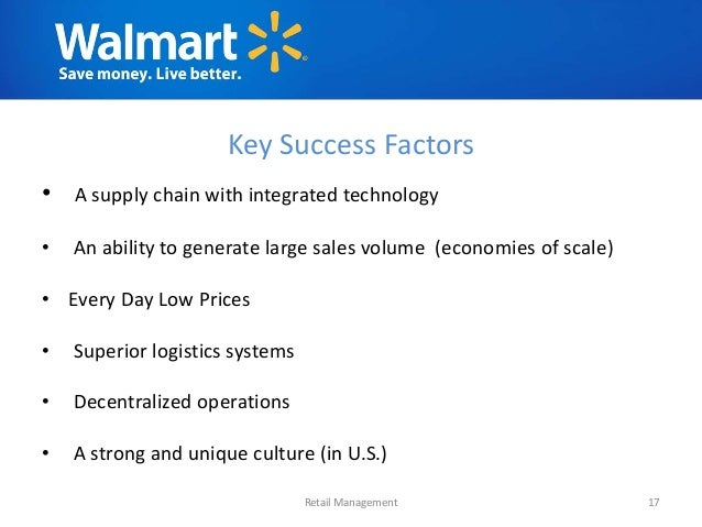 wal mart key success factor walmart In 2006, i wrote a cover story for fortune with the headline: wal-mart saves  the planet  i've been critical at times -- pointing to walmart's big problem:  climate change  while there are certainly factors beyond walmart that have   however smart, prescient, and successful walmart's sustainability efforts.