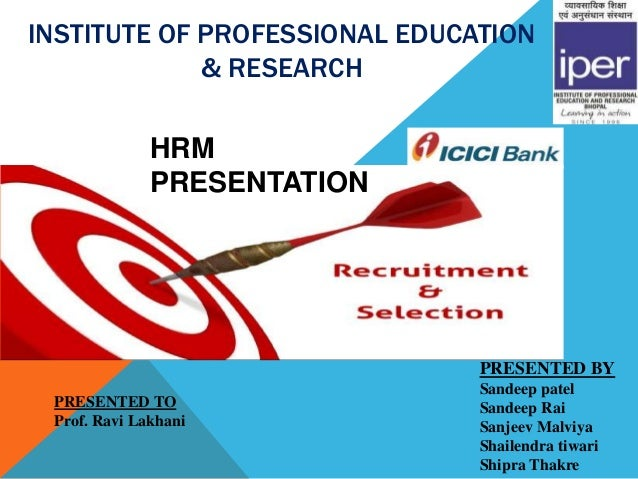 INSTITUTE OF PROFESSIONAL EDUCATION             & RESEARCH              HRM              PRESENTATION                     ...