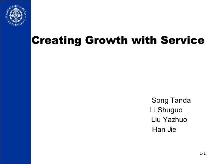 Creating Growth with Service   Song Tanda Li Shuguo  Liu Yazhuo Han Jie 1-