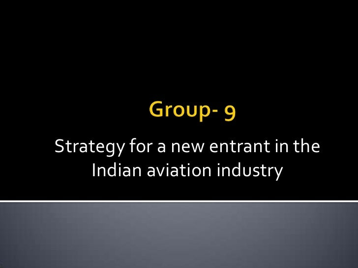 Strategy for a new entrant in the    Indian aviation industry