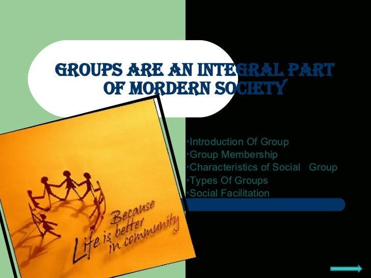 <ul><li>Introduction Of Group </li></ul><ul><li>Group Membership </li></ul><ul><li>Characteristics of Social  Group </li><...