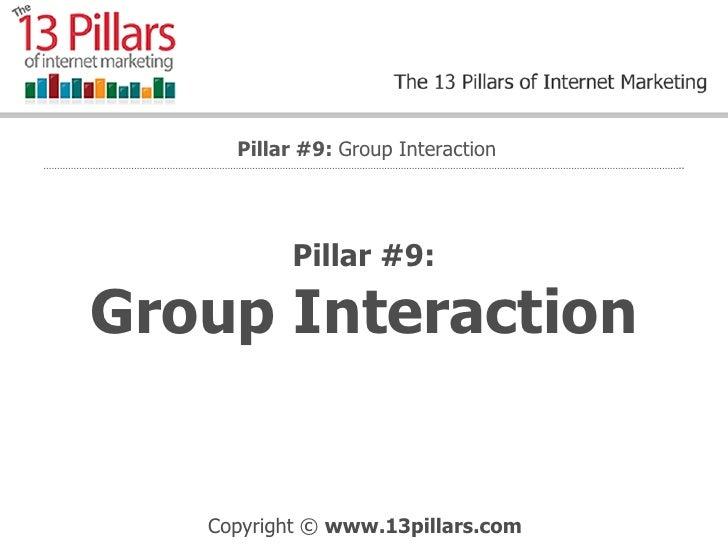 Group Interaction - The 9th Internet Marketing Pillar
