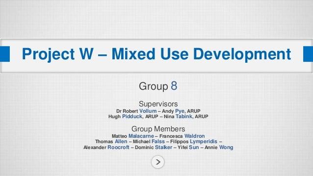 Group 8SupervisorsDr Robert Vollum – Andy Pye, ARUPHugh Pidduck, ARUP – Nina Tabink, ARUPGroup MembersMatteo Malacarne – F...