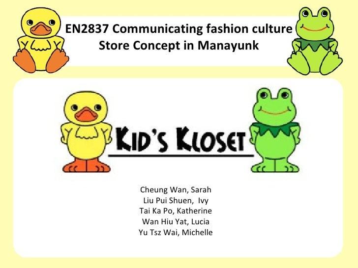EN2837 Communicating fashion culture     Store Concept in Manayunk           Cheung Wan, Sarah            Liu Pui Shuen, I...