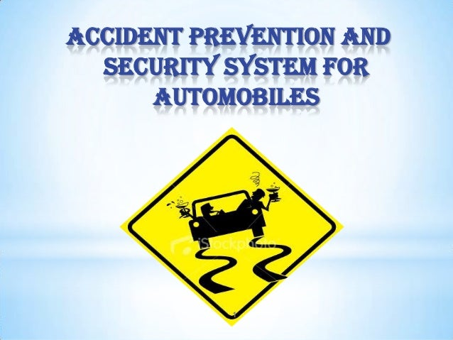 ACCIDENT PREVENTION AND SECURITY SYSTEM FOR AUTOMOBILES  1