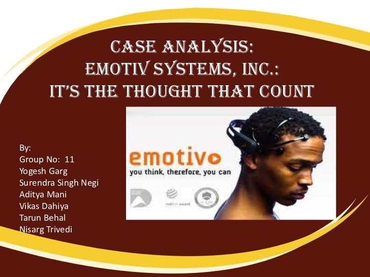 Case analysis:            Emotiv systems, inc.:       it's the thought that countBy:Group No: 11Yogesh GargSurendra Singh ...