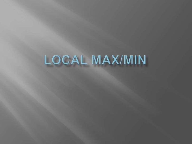 Local Max/Min<br />