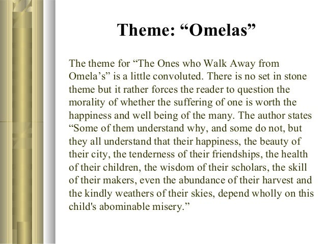 an analysis of the story the ones who walk away from omelas 20 quotes from the ones who walk away from omelas: 'the trouble is that we have a bad habit, encouraged by pedants and sophisticates, of considering happ.