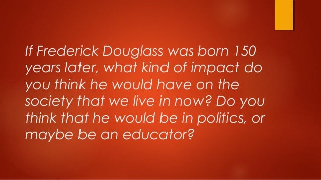 Fredrick douglas questions. please help me find a link or answer the question. thanks! :)?