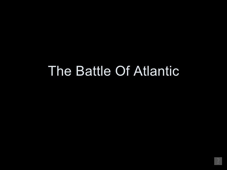 Group1 The Battle Of Atlantic