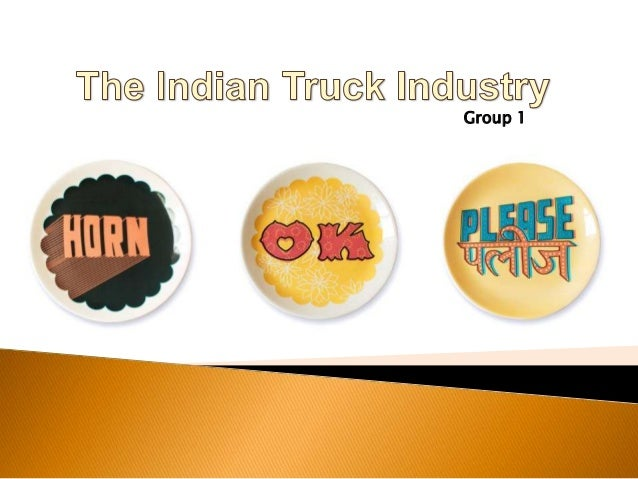 Introduction to the Indian truck industry.