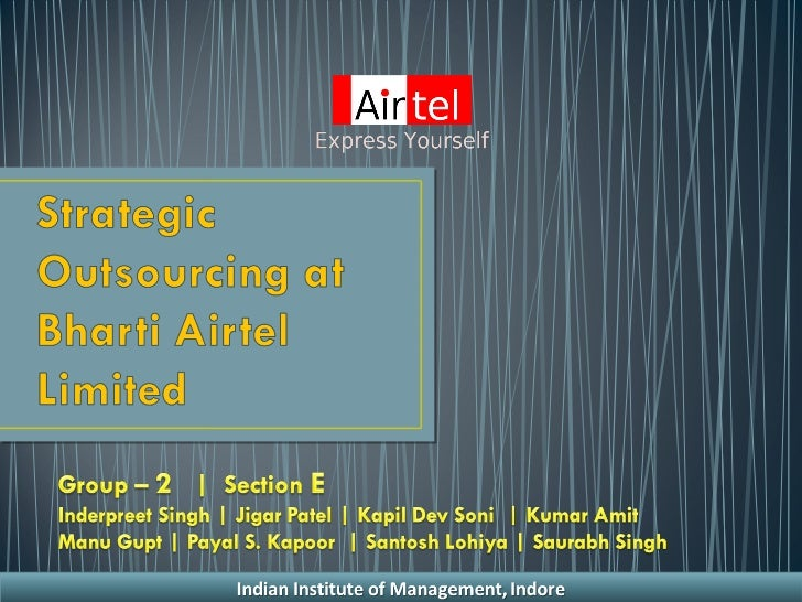 strategic outsourcing at bharti airtel limited one year later No 1 (spring 2004) narayanan strategic outsourcing at bharti airtel limited strategic outsourcing at bharti airtel limited: one year later.