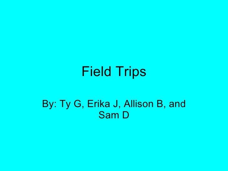 Group 2 fieldtrips
