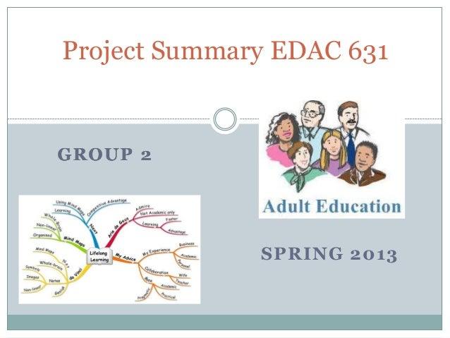 Project Summary EDAC 631              SPRING 2013