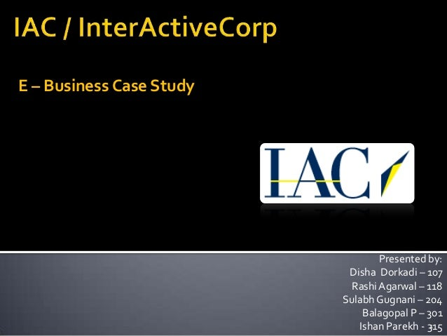 E – Business Case Study Presented by: Disha Dorkadi – 107 RashiAgarwal – 118 Sulabh Gugnani – 204 Balagopal P – 301 Ishan ...