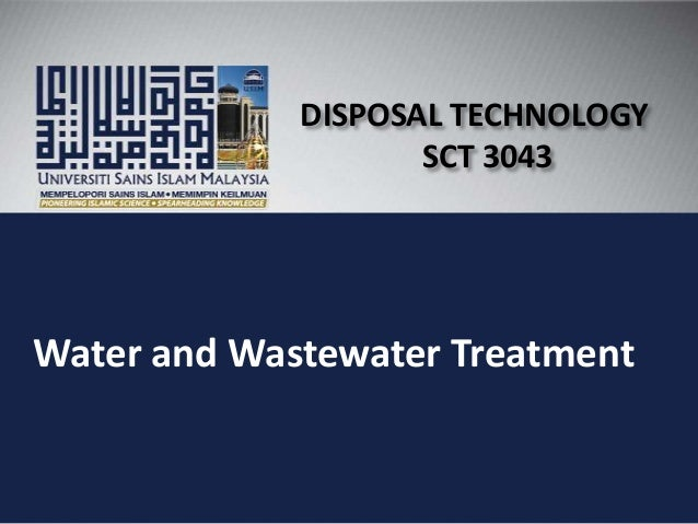 Water and Wastewater TreatmentDISPOSAL TECHNOLOGYSCT 3043