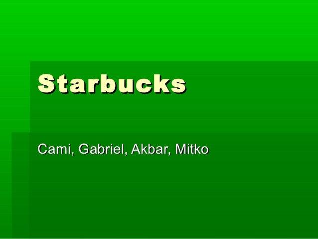 StarbucksCami, Gabriel, Akbar, Mitko