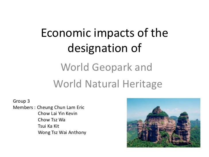 Economic impacts of the               designation of                 World Geopark and                World Natural Herita...
