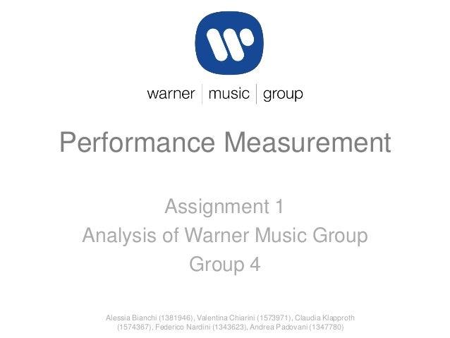 Performance Measurement Assignment 1 Analysis of Warner Music Group Group 4 Alessia Bianchi (1381946), Valentina Chiarini ...