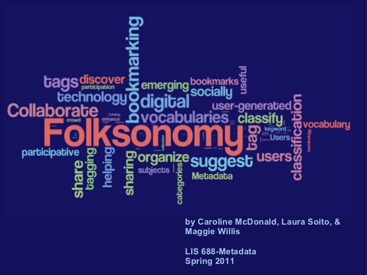 by Caroline McDonald, Laura Soito, & Maggie Willis  LIS 688-Metadata Spring 2011