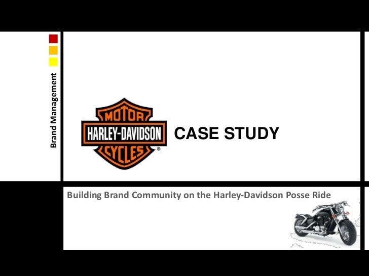 CASE STUDY<br />Building Brand Community on the Harley-Davidson Posse Ride<br />