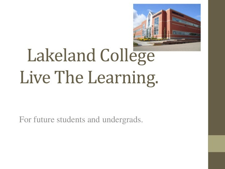 Lakeland CollegeLive The Learning.For future students and undergrads.