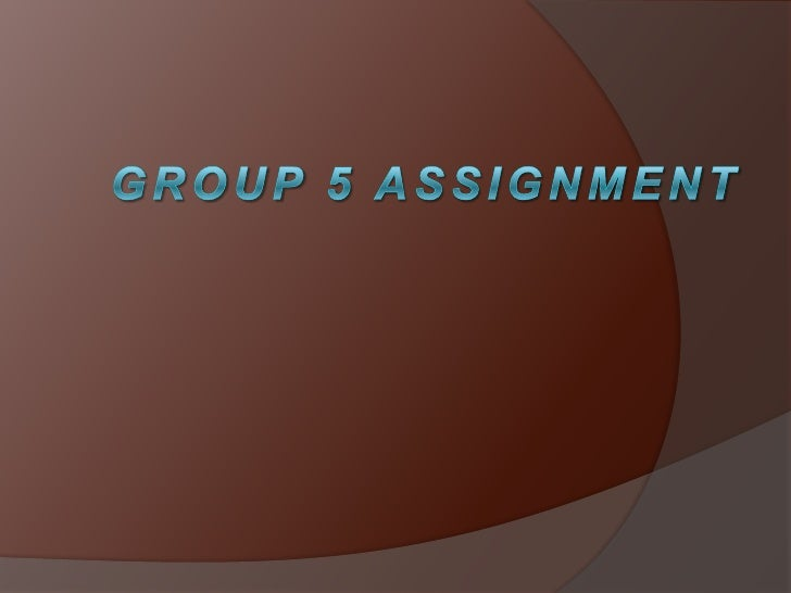 GROUP 5 ASSIGNMENT<br />