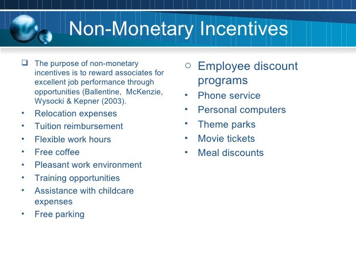 how effective are non monetary incentives in Delegation and nonmonetary incentives attila ambrusy in many economic and political interactions, the use of monetary incentives is ruled out or limited.