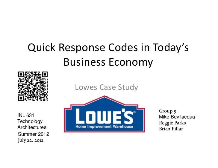 Quick Response Codes in Today's            Business Economy                Lowes Case Study                               ...