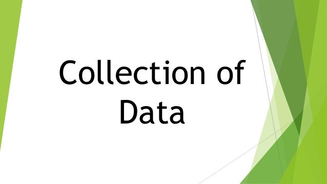 Collection of Data