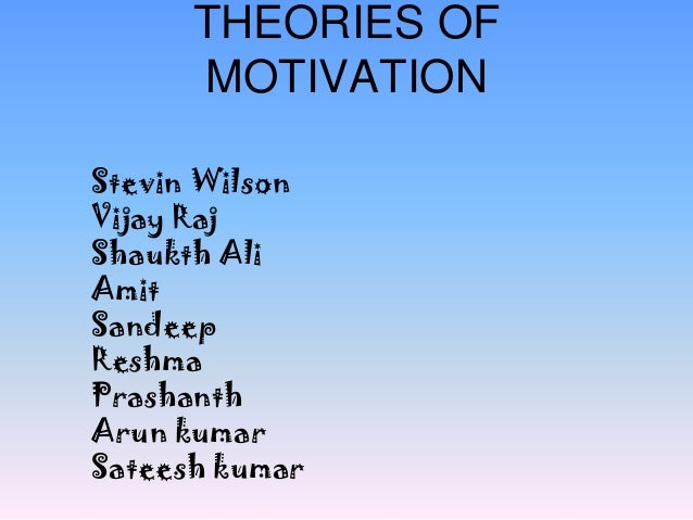 motivation theories that apply to the Motivational theories within the workplace all three theories of motivation believe the individuals need encouragement to perform at their best.