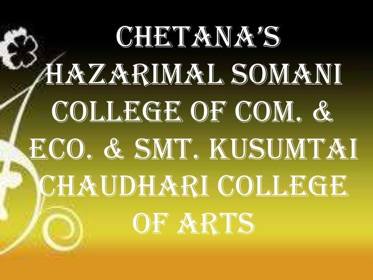Chetana's hazarimal somani college of com. &eco. & smt. Kusumtaichaudhari college       of arts