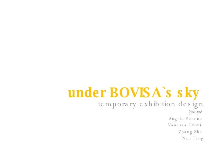 under BOVISA`s sky  temporary exhibition design Group8  Angelo Penone  Vanessa Uvoni  Zhang Zhe  Nan Tang