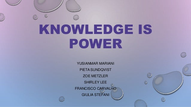 KNOWLEDGE IS POWER YUSIANMAR MARIANI PIETA SUNDQVIST ZOE METZLER SHIRLEY LEE FRANCISCO CARVALHO GIULIA STEFANI