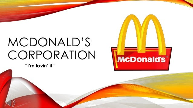 "MCDONALD'S CORPORATION ""i'm lovin' it"""