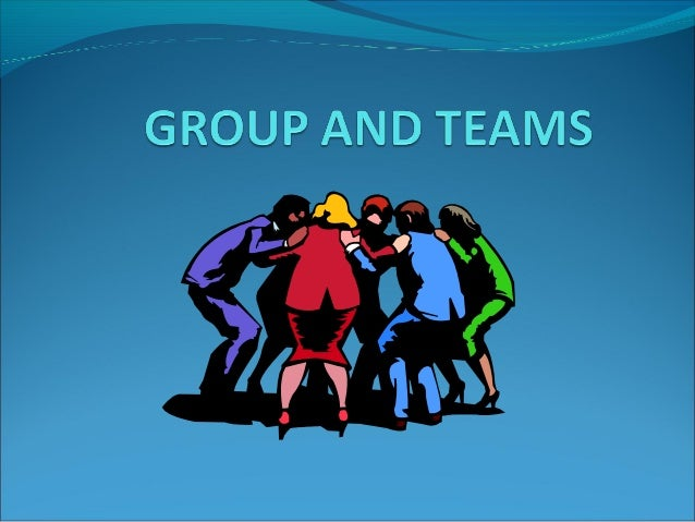 INTRODUCTIONGroup - two or more people with commoninterests, objectives, and continuing interactionTeam –Mature groups wit...