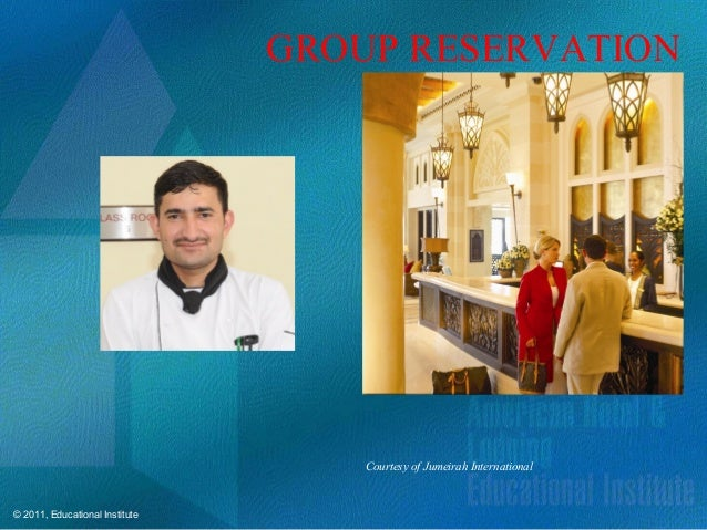 © 2011, Educational Institute Courtesy of Jumeirah International GROUP RESERVATION