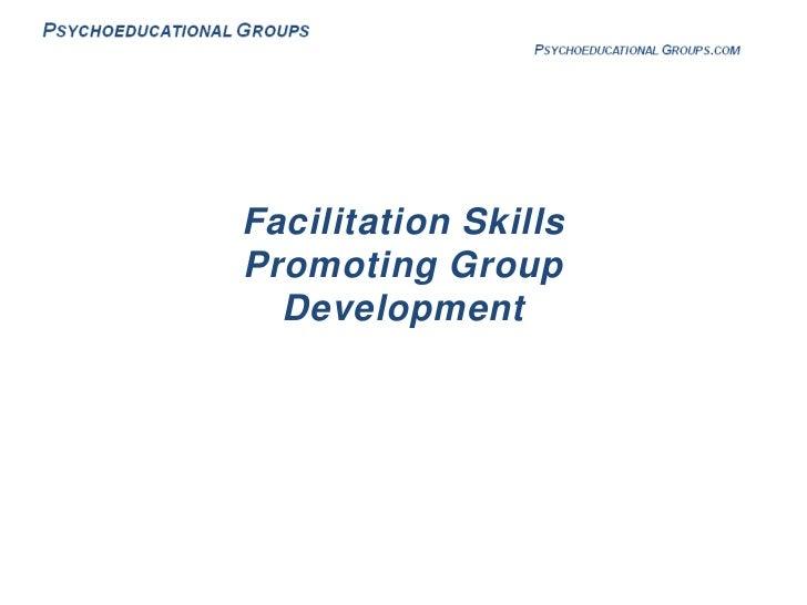 Facilitation Skills Promoting Group Development<br />