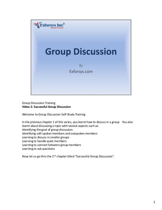 Group Discussion TrainingVideo 2: Successful Group DiscussionWelcome to Group Discussion Self-Study TrainingIn the previou...