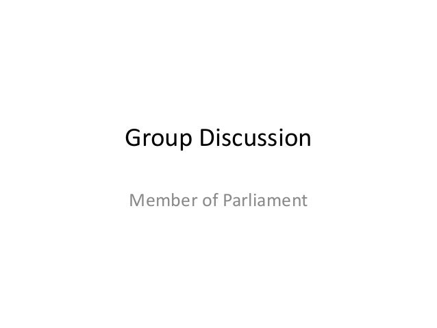 Group Discussion Member of Parliament