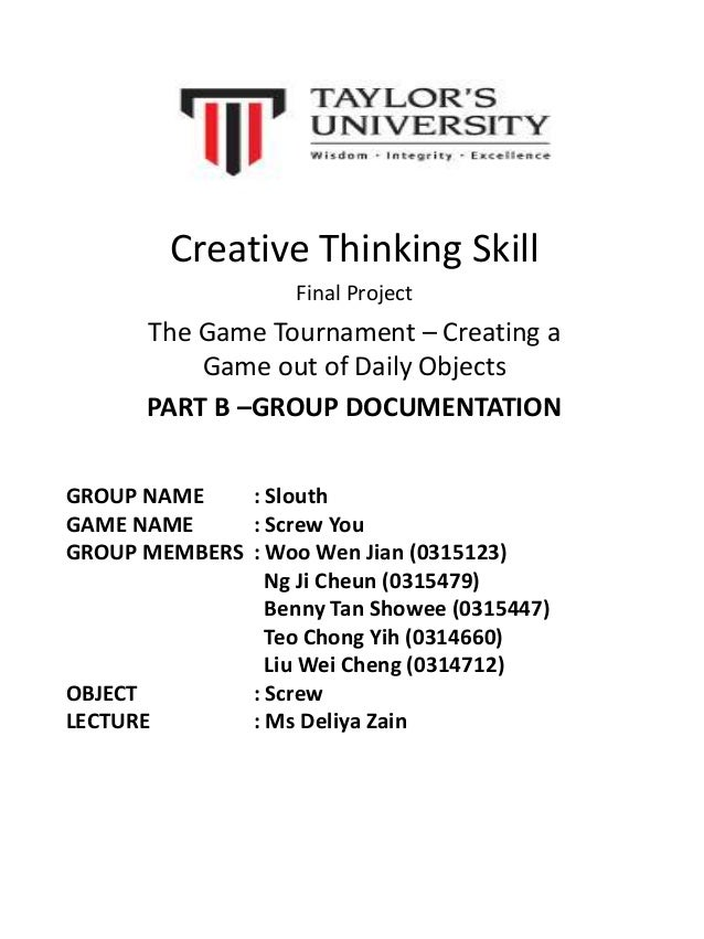 Creative Thinking Skill Final Project The Game Tournament – Creating a Game out of Daily Objects PART B –GROUP DOCUMENTATI...