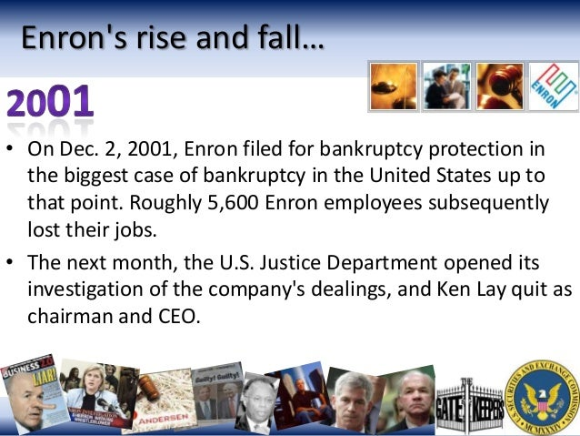 the downfall of enron When energy giant enron imploded in scandal and financial ruin, too many described it as a tale of political cronyism, greed and whatnot the truth was deeper than that: enron collapsed because it had turned itself into the poster child for what is wrong with the fractional reserve system and.