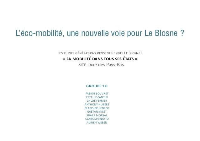 L'éco-mobilité, une nouvelle voie pour Le Blosne ?            Les jeunes générations pensent Rennes Le Blosne !           ...