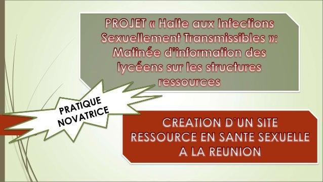 CONTEXTE  Recrudescence des infections sexuellement transmissibles (IST) à la  Réunion (VIH, Syphilis, infection à Chlamy...