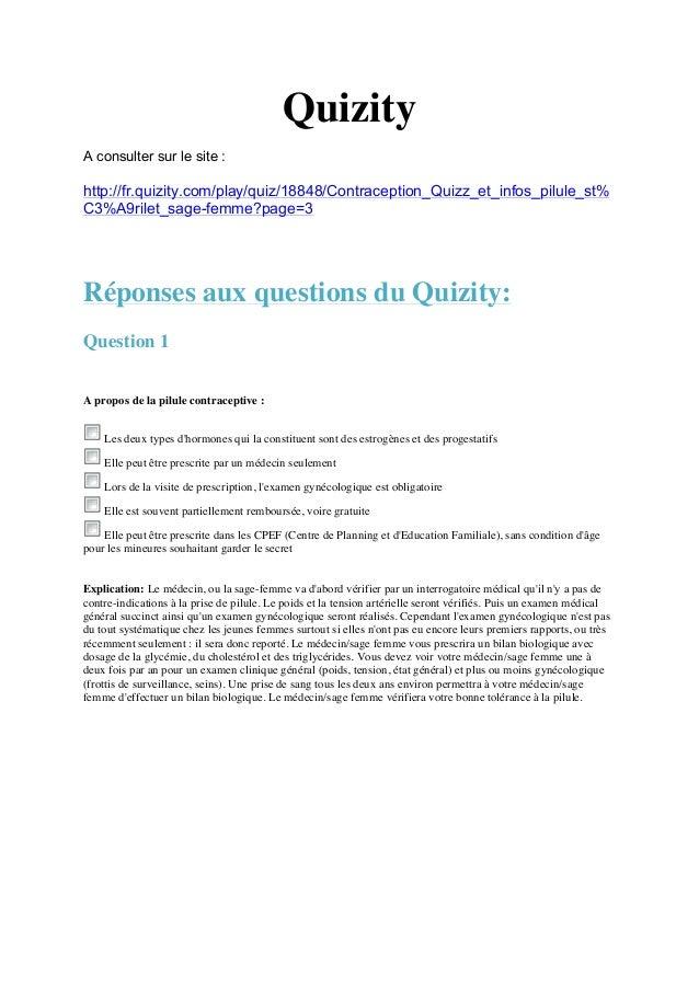 Quizity  A consulter sur le site :  http://fr.quizity.com/play/quiz/18848/Contraception_Quizz_et_infos_pilule_st%  C3%A9ri...