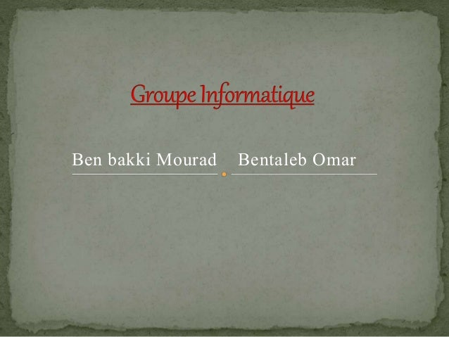 Ben bakki Mourad Bentaleb Omar