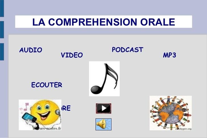 LA COMPREHENSION ORALE AUDIO VIDEO PODCAST MP3 ECOUTER  COMPRENDRE